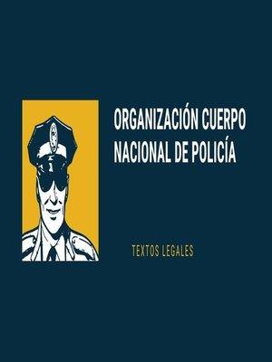 cover image of ORGANIZACIÓN CUERPO NACIONAL DE POLICÍA