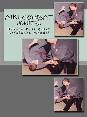 cover image of Aiki Combat Jujits Orange Belt Quick Reference Manual