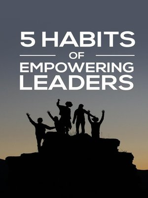 cover image of 5 Habits of Empowering Leaders