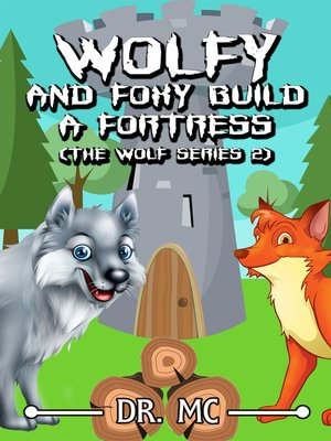 cover image of Wolfy and Foxy Build a Fortress