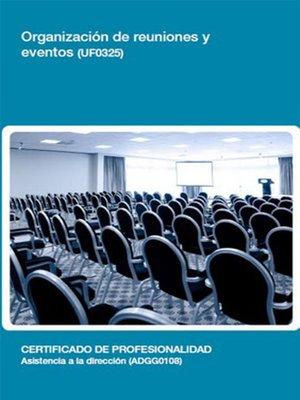 cover image of UF0325--Organización de reuniones y eventos