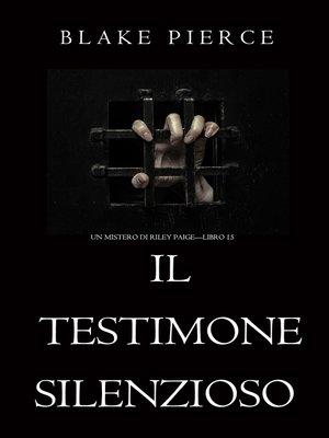 cover image of Il Testimone Silenzioso