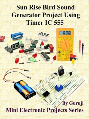 cover image of Sun Rise Bird Sound Generator Project Using Timer IC 555