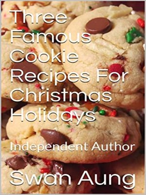 cover image of Three Famous Cookie Recipes For Christmas Holidays