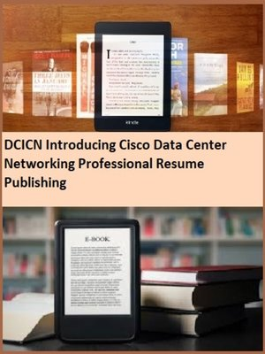 cover image of DCICN Introducing Cisco Data Center Networking Professional Resume Publishing