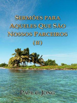 cover image of SERMÕES PARA AQUELES QUE SÃO NOSSOS PARCEIROS ( II )