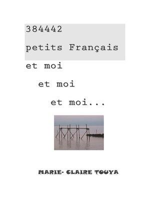 cover image of 384442 petits Français et moi et moi et moi