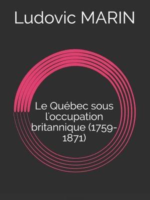 cover image of Le Québec sous l'occupation britannique (1759-1871)