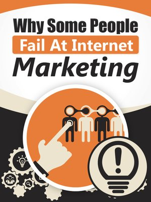 cover image of Why Some People Fail At Internet Marketing