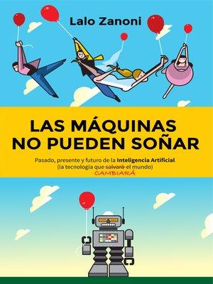 cover image of Las máquinas no pueden soñar