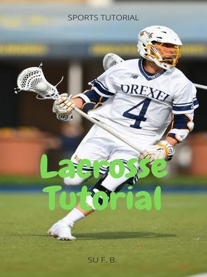 cover image of Lacrosse Tutorial