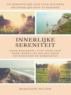 cover image of Innerlijke Sereniteit Voor Beginners, Stap Voor Stap Naar Innerlijke Balans Door Ontspanning En Gewoontes