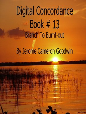 cover image of Branch to Burnt-out--Digital Concordance Book 13