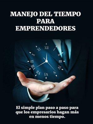 cover image of Manejo del tiempo para emprendedores