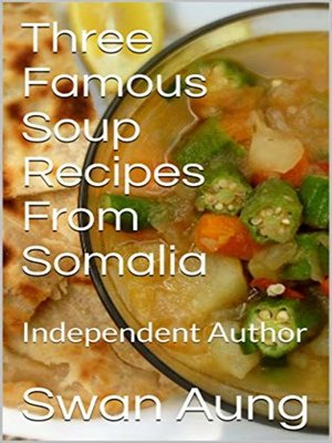 cover image of Three Famous Soup Recipes From Somalia
