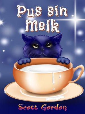 cover image of Pus sin Melk