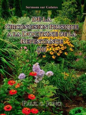 cover image of Sermons sur Galates--De la circoncision physique à la doctrine de la repentance (II)