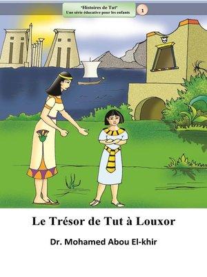 cover image of Le Trésor de Tut à Louxor