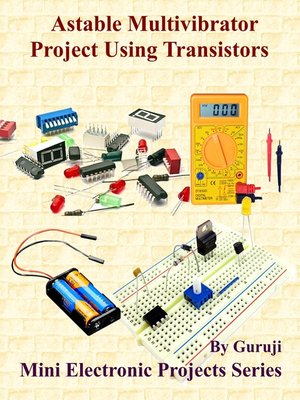 cover image of Astable Multivibrator Project Using Transistors