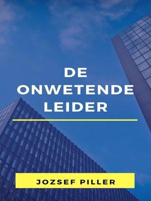 cover image of De onwetende leider