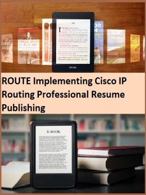 cover image of ROUTE Implementing Cisco IP Routing Professional Resume Publishing