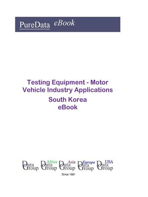 cover image of Testing Equipment--Motor Vehicle Industry Applications in South Korea