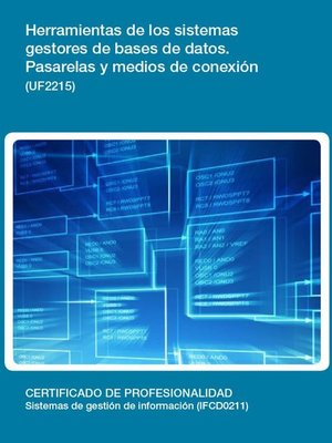 cover image of UF2215--Herramientas de los sistemas gestores de bases de datos. Pasarelas y medios de conexión