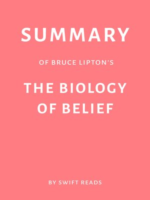 cover image of Summary of Bruce Lipton's the Biology of Belief by Swift Reads