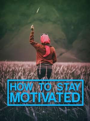 cover image of How to Stay Motivated