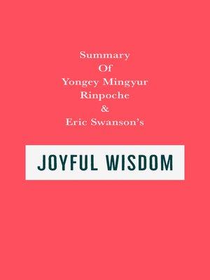 cover image of Summary of Yongey Mingyur Rinpoche & Eric Swanson's Joyful Wisdom