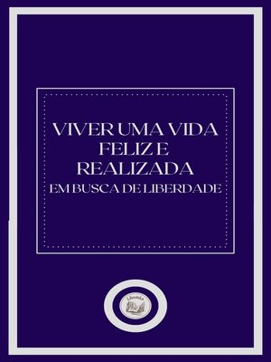 cover image of VIVER UMA VIDA FELIZ E REALIZADA