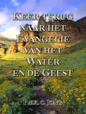 cover image of Keer terug naar het Evangelie van het Water en de Geest