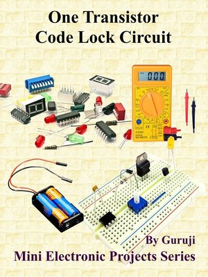 cover image of One Transistor Code Lock Circuit