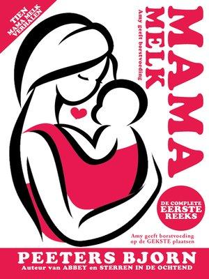 cover image of De Complete Eerste Reeks: Tien Mama Melk verhalen in één bundel