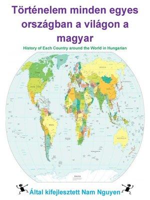 cover image of Történelem minden egyes országban a világon a magyar