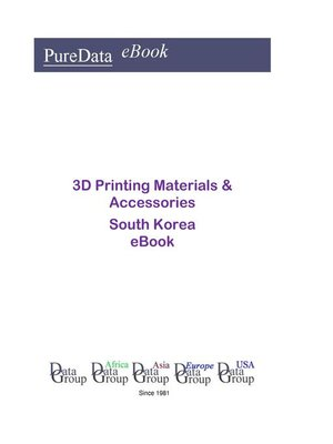 cover image of 3D Printing Materials & Accessories in South Korea