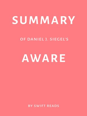 cover image of Summary of Daniel J. Siegel's Aware by Swift Reads