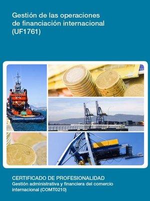 cover image of UF1761--Gestión de las operaciones de financiación internacional