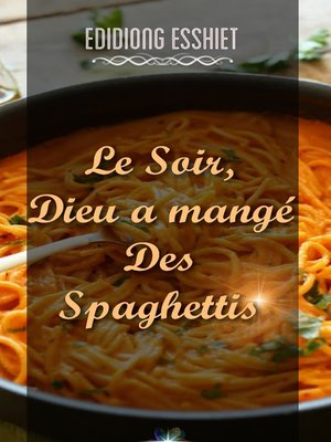 cover image of Le soir, Dieu a mangé des spaghettis