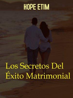 cover image of Los Secretos Del Éxito Matrimonial