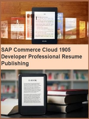 cover image of SAP Commerce Cloud 1905 Developer Professional Resume Publishing