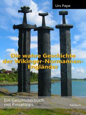 cover image of Die wahre Geschichte der Wikinger – Normannen – Engländer