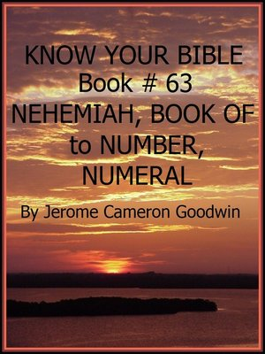 cover image of NEHEMIAH, BOOK OF to NUMBER, NUMERAL--Book 63--Know Your Bible