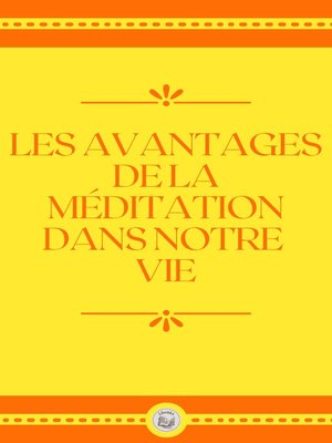 cover image of LES AVANTAGES DE LA MÉDITATION DANS NOTRE VIE