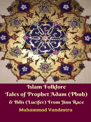 cover image of Islam Folklore Tales of Prophet Adam (Pbuh) & Iblis (Lucifer) From Jinn Race