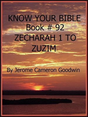 cover image of ZECHARAH 1 TO ZUZIM--Book 92--Know Your Bible