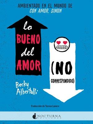 cover image of Lo bueno del amor (no correspondido)