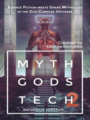 cover image of Myth Gods Tech 2--Omnibus Edition