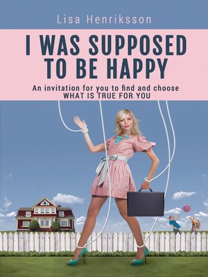 cover image of I Was Supposed to Be Happy