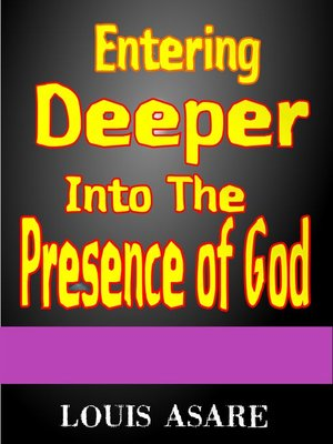 cover image of Entering Deeper Into the Presence of God